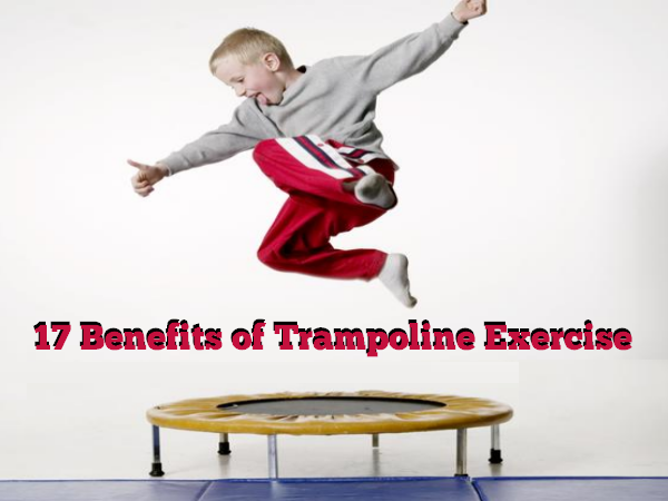 17 Benefits of Trampoline Exercise