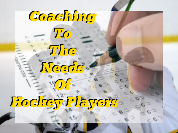 Coaching To The Needs Of Hockey Players
