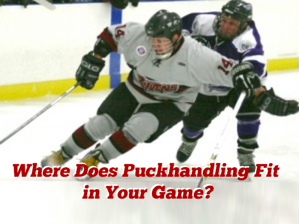 Where Does Puckhandling Fit in Your Game?