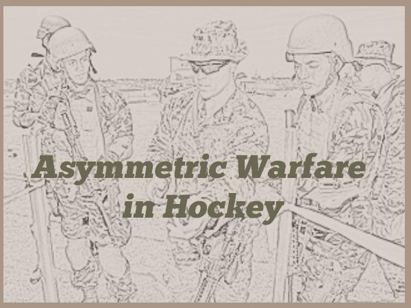 Using Asymmetric Warfare in Hockey